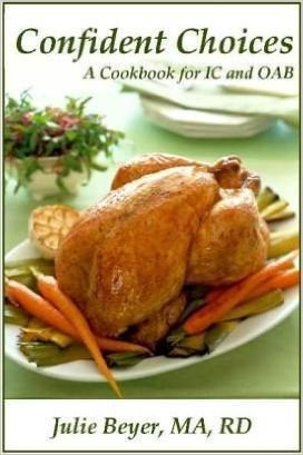 Confident Choices: A Cookbook for Interstitial Cystitis and Overactive Bladder