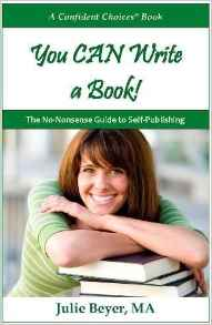 You CAN Write a Book! The No-Nonsense Guide to Self-Publishing